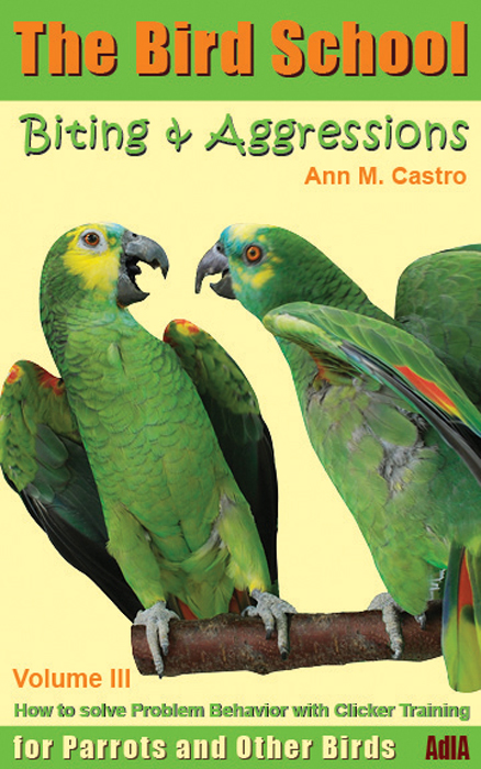The Bird School. How to Solve Problem Behavior with Clicker Training: Biting & Aggressions by Ann Castro | Image