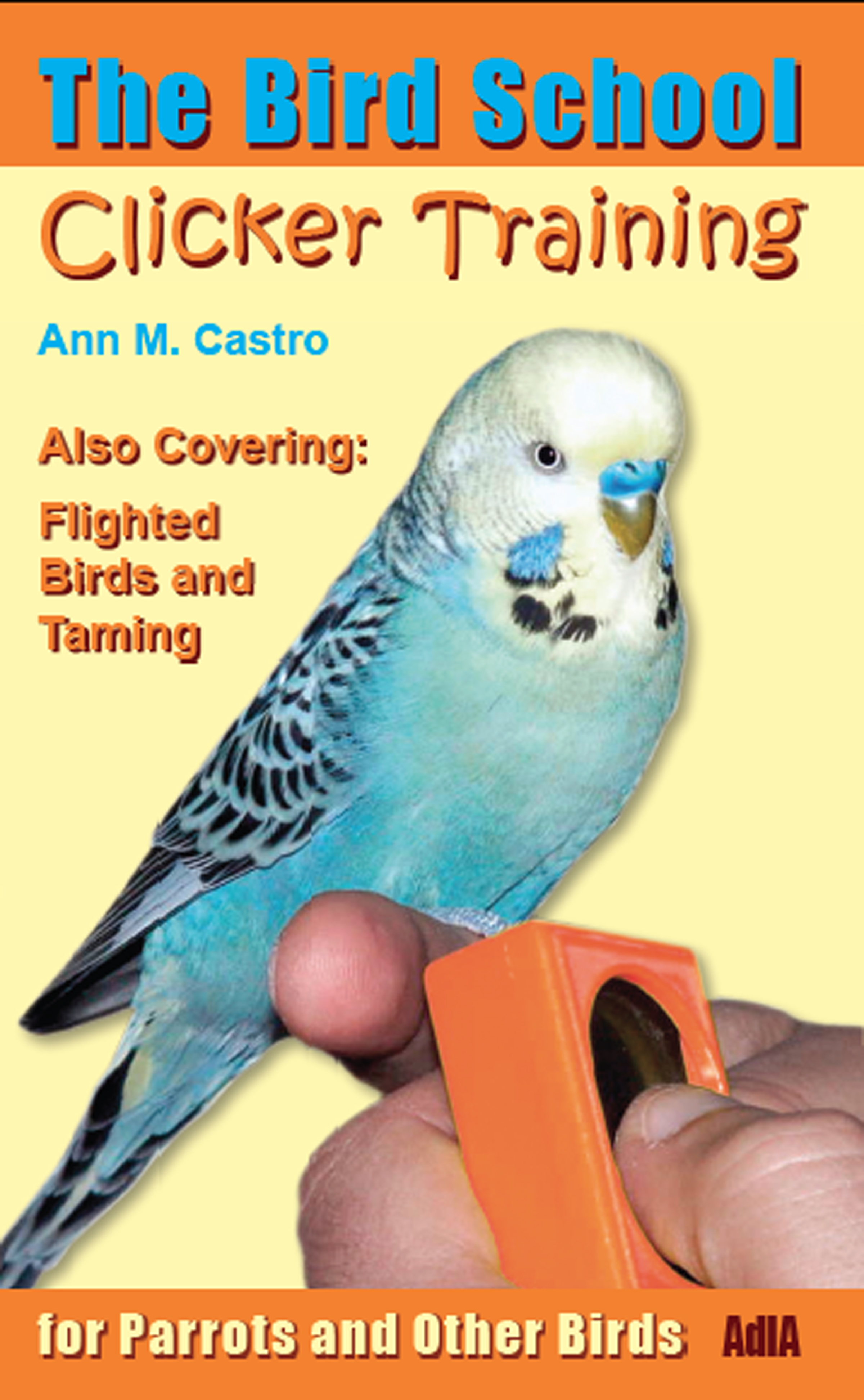 The Bird School. Clicker Training for Parrots & Other Birds by Ann Castro | Image