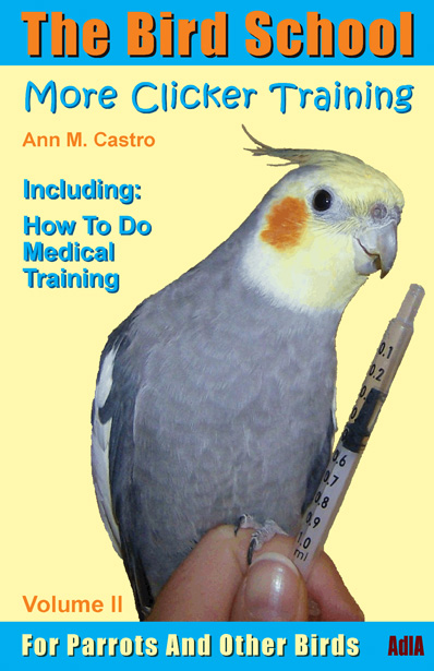 The Bird School. More Clicker Training for Parrots & Other Birds by Ann Castro | Image