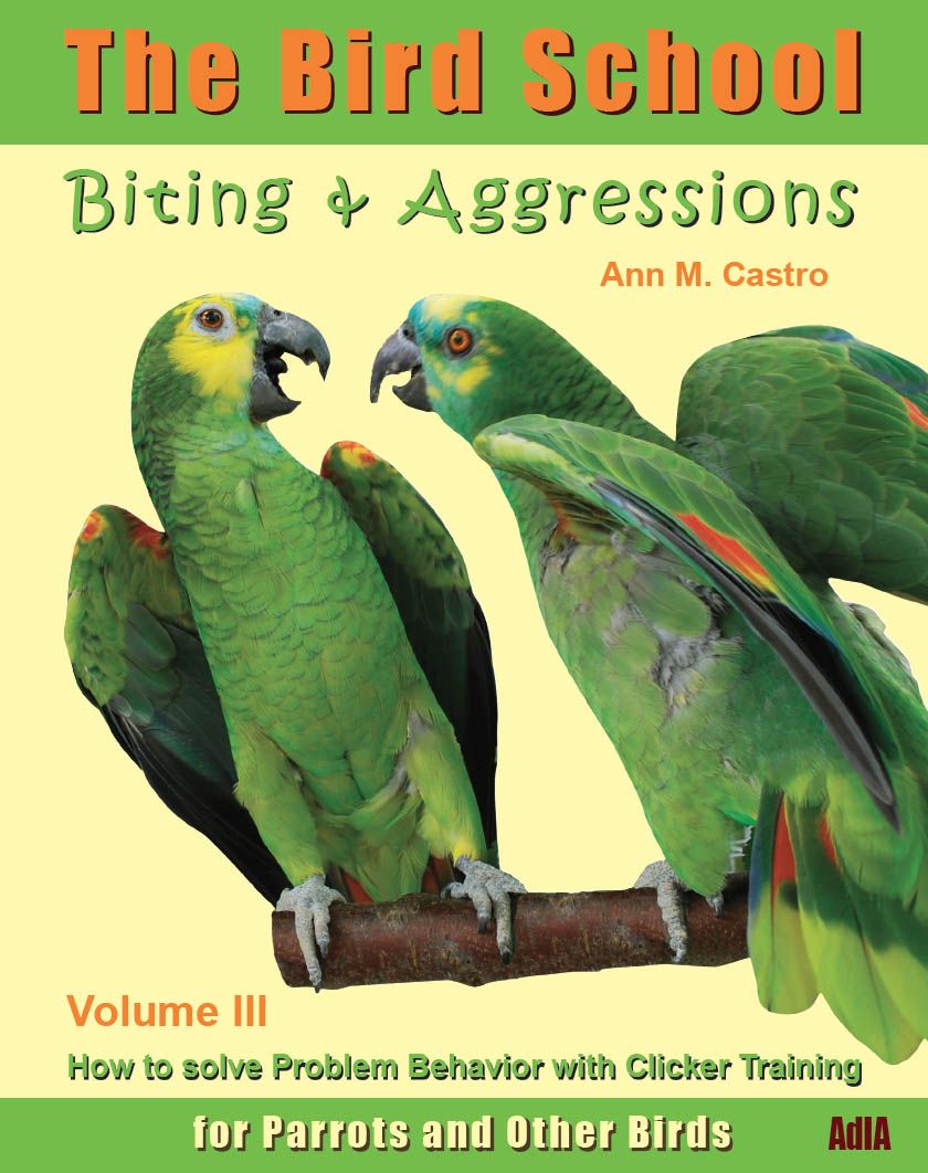 The Bird School. How to Solve Problem Behavior with Clicker Training: Biting & Aggressions by Ann Castro